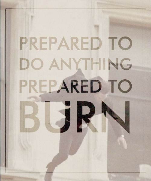 I am you. Prepared to do anything. Prepared to burn. Prepared to do what ordinary people won't do. You want me to shake hands with you in hell, I shall not disappoint you.