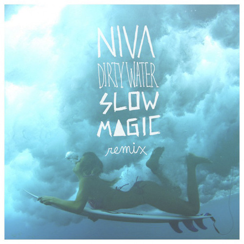 Dirty Water (Slow Magic Remix) - Niva