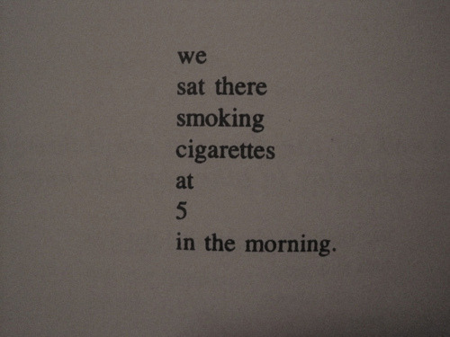chanel-smokes:  favorite quote