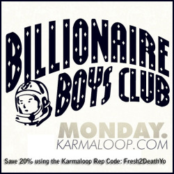 soundcoalition:  Billionare Boys Club launched on Karma Loop Monday! You get your swag yet? Get 20% using the Rep Code: Fresh2DeathYo, tell them we sent yeah!