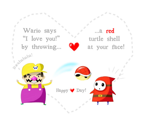 "Happy Valentine's Day to everyone (and most especially to my very own Wario fan, Jason). ""It shall be a kingdom of PINK!"""