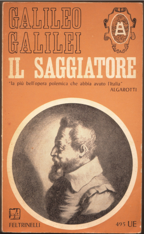 Happy birthday, Galileo. Scan from my copy of Il Saggiatore (The Assayer), published by Feltrinelli - Milan, February 1965.