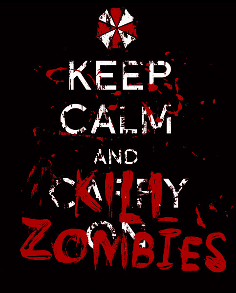 Keep Calm and Kill Zombies!