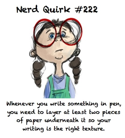 I had no idea that was considered nerdy! I have always done it.