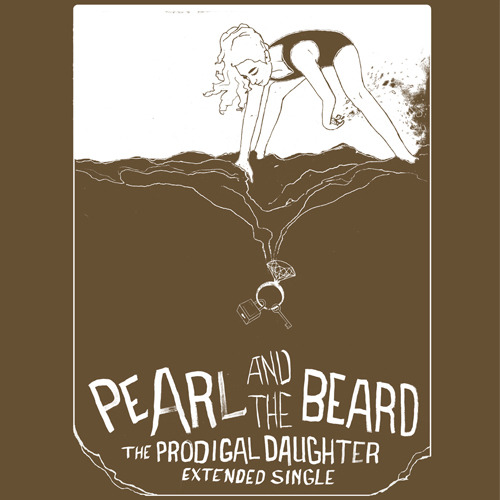 "The time has finally come: Pearl and the Beard's ""Prodigal Daughter"" Extended Single is now available at the Family Records Store!  The download comes with ""Prodigal Daughter,"" plus three brand new bonus solo tracks, one by each band member. You can see the unbearably adorable music video for ""Prodigal Daughter"" here, and don't forget to come on out to the single release show at Music Hall of Williamsburg TONIGHT! ""Prodigal Daughter"" Extended Single Release Show: 02.16 Music Hall of Williamsburg w/North Highlands and Lacrymosa, 9pm (Brooklyn, NY) [ TIX ]"