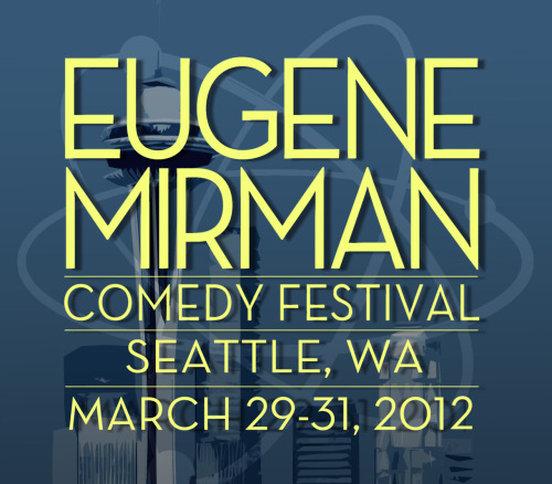THE EUGENE MIRMAN COMEDY FESTIVAL is headed to SEATTLE, with shows at NEPTUNE THEATRE and THE CROCODILE, MARCH 29-31, 2012. On sale now: STARTALK LIVE with NEIL DEGRASSE TYSON featuring Eugene Mirman, Paul F. Tompkins and more! Tickets here PRETTY GOOD FRIENDS with Eugene Mirman, Todd Barry, Kurt Braunohler and more! Tickets here Stay tuned to the Eugene Mirman Comedy Festival Facebook page for more announcements. Click through for tickets and more info