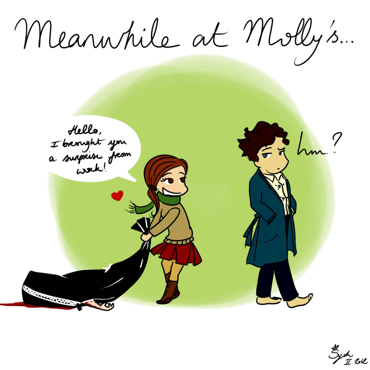 #2 Meanwhile at Molly's…  Because I'm wondering where is Sherlock & what he is doing while we build weird & absurd theories about his come-back. Molly looks like a person who cares a lot for others. Maybe, a bit too much…