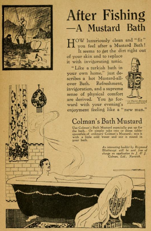 "questionableadvice:  ~ The English Review, January 1920(click to enlarge)""Let Mister Mustard prepare your bath. …simply take two or three tablespoons of ordinary Coleman's Mustard; mix it with a little cold water and stir it round in your bath.""  Treat yourself with Colman's Bath Mustard."