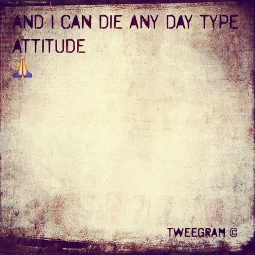 Tomorrow isn't promised.  #wtt #tweegram  (Taken with instagram)