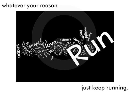 runsydney:  Whatever your reason, just keep running.
