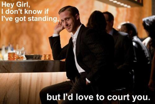 Hey Girl, I don't know if I've got standing, but I'd love to court you. <3