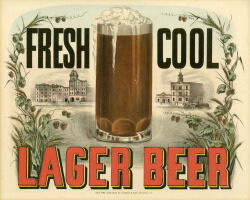 "brewerytourist:  Currier & Ives, ""Fresh Cool Lager Beer,"" 1877-1894. Color lithograph. New-York Historical Society"