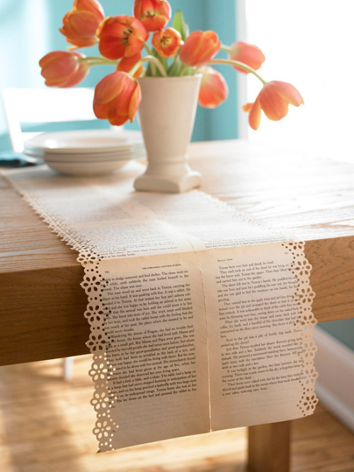 More creative new uses for old books: Make table runners from the pages of unwanted books, e.g., books damaged beyond repair. (via BHG)