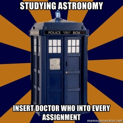doctorwho:  Studying Astronomy… insert Doctor Who into every assignment.