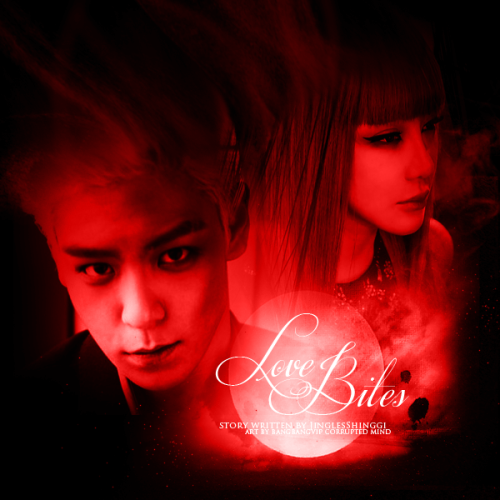 Title : Love Bites Genres : Romance | Comedy | Supernatural Main Characters : Park Bom | Choi Seung Hyun | Lee Chae Rin | Kwon Ji Yong Disclaimer : This story is fictional. All rights belong to the author of the story, JinglesShinggi   PG - 13 Synopsis This story centers around the afterlife of Park Bom, an 18 years old girl who died after falling down flat on the ground in a crowd surfing session during her High School graduation night. Before she died, she had lived with her grandparents since her parents died due to a certain reason that was even unknown to herself, right after she was born. She was buried next to her parents' grave, just as she had requested when she was young, with a dream in her mind - to be with her parents.  She then started living as a ghost but strangely, there wasn't a single other ghost around. Feeling lonely, she decided to wander around and finally found a huge ancient castle just a few kilometres from her grave, then ended up getting trapped in it.  However, the castle wasn't empty at all. In it, lived a large group of unimaginable creatures known as vampires.  Note : TOPBOM as the main couple & SKYDRAGON as the supporting couple. Tip : Click the photo to read more.
