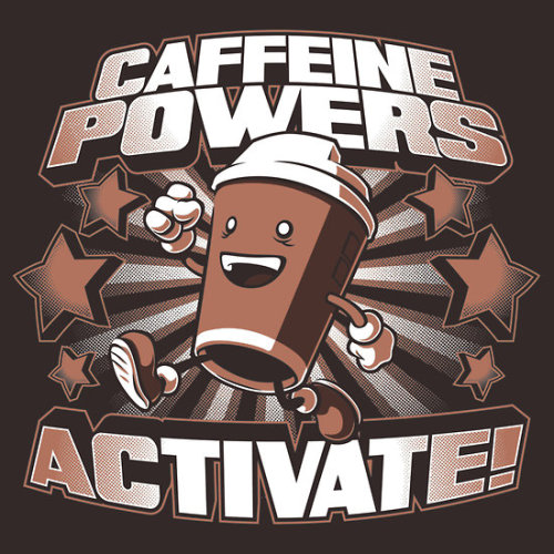 Caffeine Powers… Activate! by Nathan Davis Shirts, hoodies, and human-powering espresso available at redbubble.