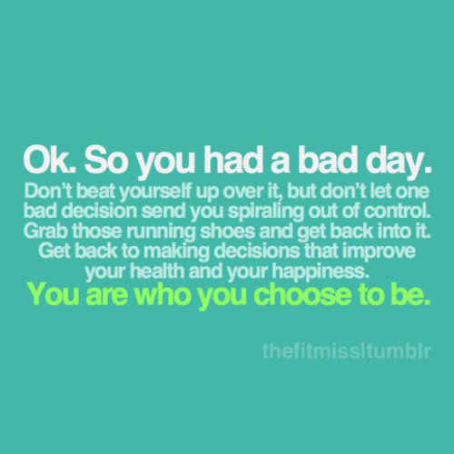 So, you had a bad day….