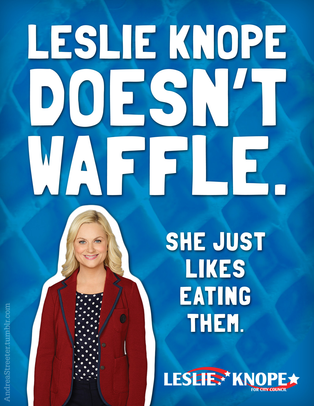 I said I was going to make a Knope 2012 poster, and I meant it. Waffle lovers, unite! [MAKE YOUR OWN] [SEE ALL 3 OF MINE HERE] I'd like to thank my messed-up sleep schedule: I couldn't have done this without you waking me up at 6am on a Sunday.