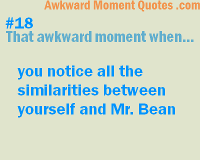 That awkward moment…Mr Bean