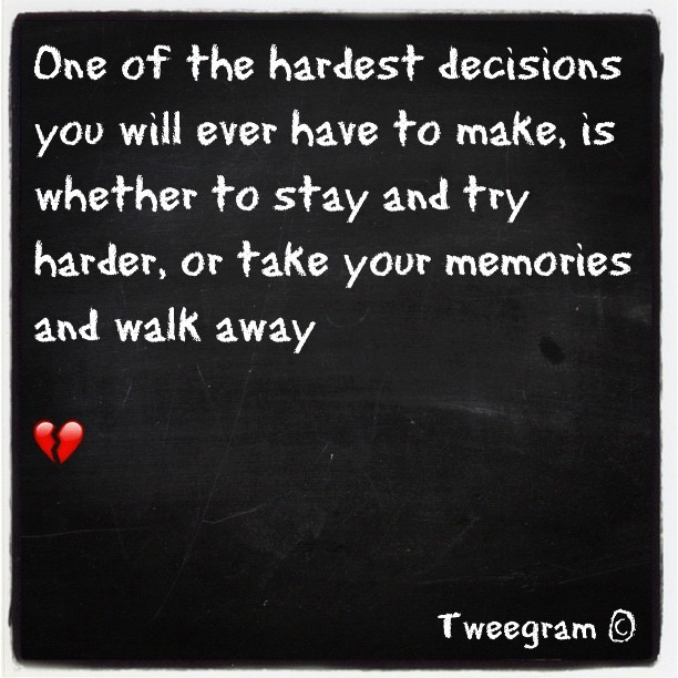 #tweegram #decisions #love #relationships #instagram (Taken with instagram)