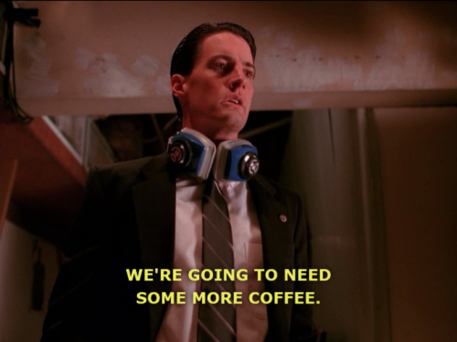 twinpeakscaptioned:  the tagline of the entire series.