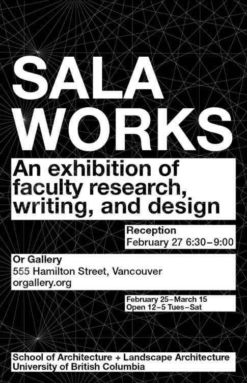 SALA Works Faculty Exhibition When: Reception is February 27, 2012 Where: Or Gallery Open to the Public