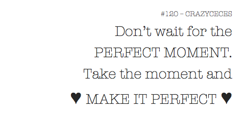 #120 - Make it perfect.