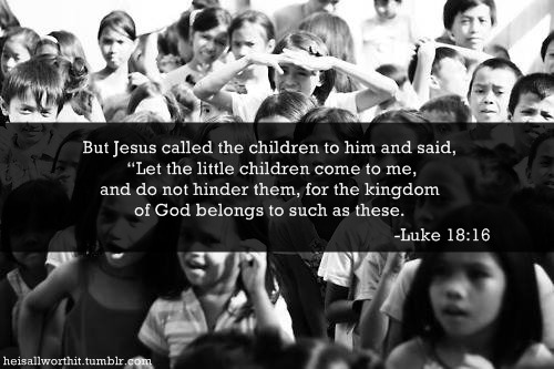 Jesus has a heart for children. They're not sidelines, they are important.