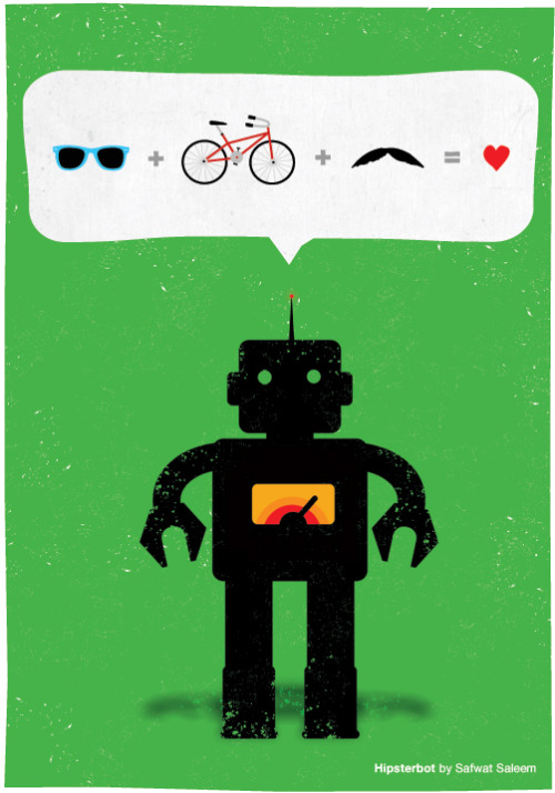 Hipster Bot Likes Hipster ShitThe robot is based on the robot icon from the Noun project.