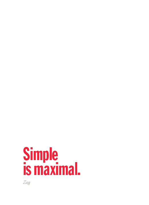 shahirzag:  Sparked by minimalistmatt.  my design motto.