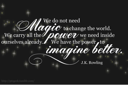Amazing quote by JK Rowling