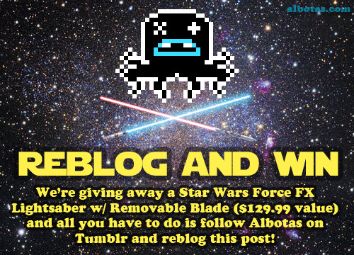 albotas:  CONTEST TIME!!! We're giving away a Star Wars FX Lightsaber w/ Removable Blade ($129.99 value) and all you have to do is follow us on Tumblr and reblog this post! If you don't already know, this is the mother of all lightsaber replicas. It lights up from bottom to top, fades off from top to bottom, makes that trademark hum that we all know and love, spurts motion-controlled wooshing sounds, and lets out a sensual *kzzzzt* as you beat it against stuff. In short: it's everything you've ever dreamed of aside from an actual lightsaber. One random lucky winner will be announced and contacted on Friday. Good luck!
