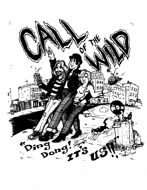 "7"" record cover for Brooklyn's Call of the Wild. Drawn December 2011. ""Ding Dong! It's Us!"" will be released Spring 2012 by Jack Shack! http://jkshk.blogspot.com Look for it!!"