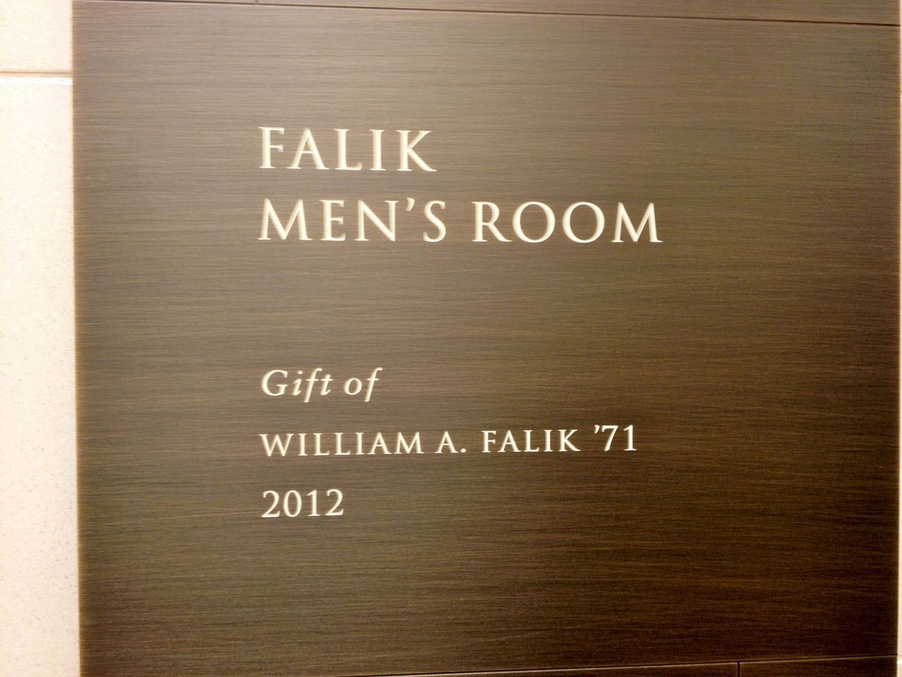 Who says Harvard doesn't have a sense of humor? Alum William Falik gave Harvard $100,000 and said that, with his name, all he's ever been able to get named for him was a restroom. Then Dean Elena Kagan took him up on it and, in the shiny new Wasserstein building up on the 2nd floor, is the Falik Mens Room.