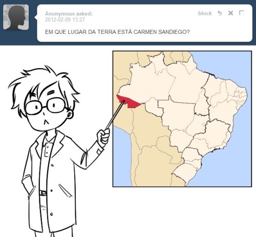 askbrazil:  Q: WHERE IN THE WORLD IS CARMEN SANDIEGO?