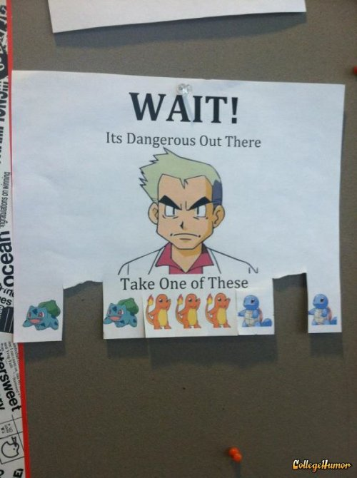 collegehumor:   Pokemon Cork Board Posting   Quick, pick who you want before your roommate, Gary, does.   I'm prepared… Are you?!