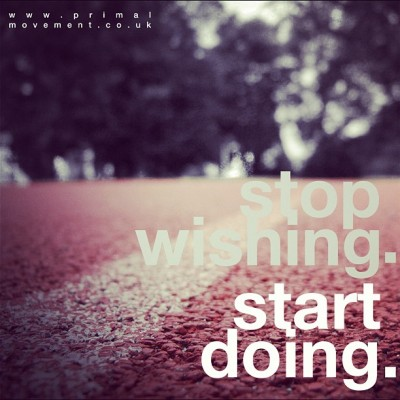 Stop Wishing. Start Doing. #believe #inspire #livelovelife #health (Taken with instagram)