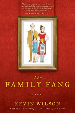 kevin wilson the family fang  2011 the best book i've read since russell's swamplandia! add me on goodreads for reviews and such.