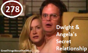"Great Things About The Office - #278 - Dwight and Angela's Secret Relationship  submitted by Anonymous: ""I really hope Dwight and Angela get back together soon, I miss the times when they had their secret relationship."""