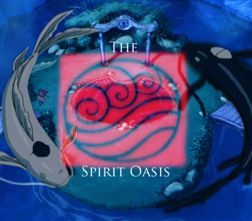 Avatar: Last Airbender 30 Challenge Day 24: Favorite Place The Spirit Oasis is my favorite place because the Moon Spirit and Ocean Spirit were there and I have a spirit crush on them.  No one should really be surprised that I liked something in the Water Tribe again.