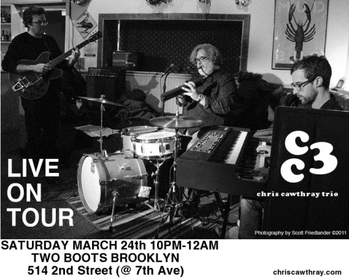 don't miss CC3 (with special guest Chris Tarry on bass) in Brooklyn, NY on Saturday March 24!