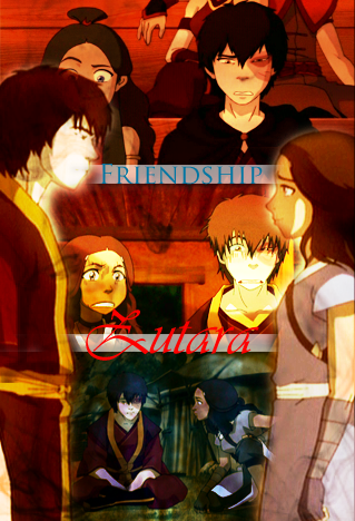 Avatar: Last Airbender 30 Challenge Day 25: Favorite Friendship Zutara is my favorite friendship.  I don't mind people who ship them romantically, but I like them more as friends, and for a lot of reasons.  Zuko really hurt Katara by betraying her trust, and yes she was overly harsh to them, but she wasn't willing to set herself up again if he betrayed them.  Katara was the first person, because Zuko's uncle, to see that he was all that bad, he just come from a really messed up family.  However, Zuko really wanted her trust back, not because it would be easier for the group, but I think he really wanted her to be his friend.  I hope they are the best of friends and bicker like friends do.  Zuko, I think, can be socially awkward, and I think Katara would tease him endlessly about it but be willing to help him out.  I think they would have a lot of inside jokes, and I think their kids would be great friends.