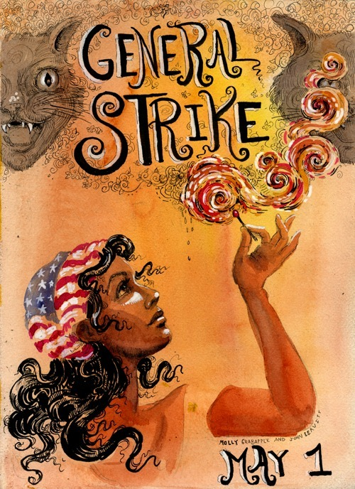 mollycrabapple:  General Strike.  May Day.  By me and John Leavitt