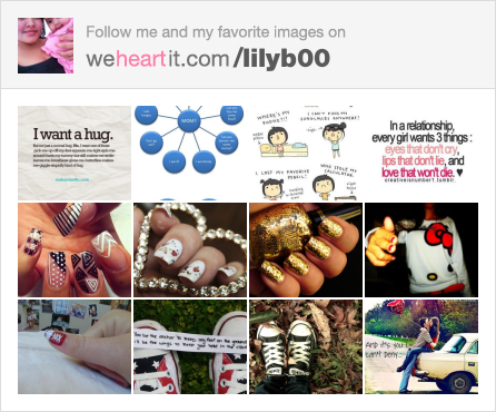 Follow me on We Heart It!