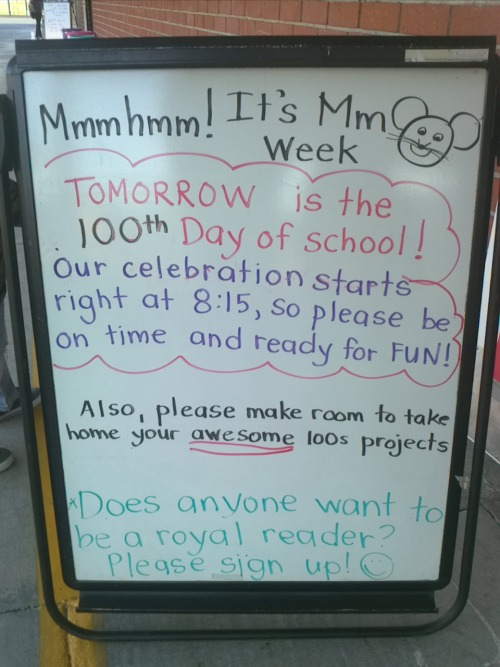 Letter: Mm Tomorrow, Thurs is 100th day!!!!! Anyone want to sign up for Royal reader???