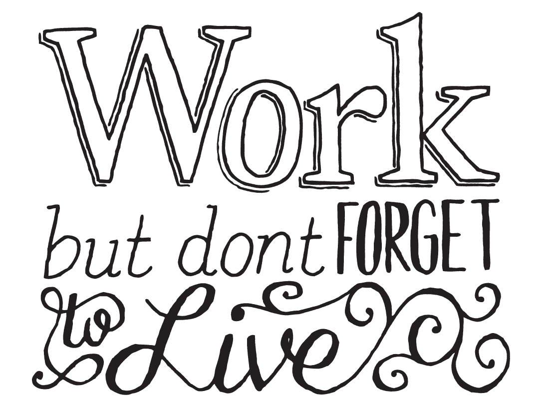 Work but don't forget to live : By @seanwes