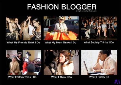oh, the life of a fashion blogger ;)