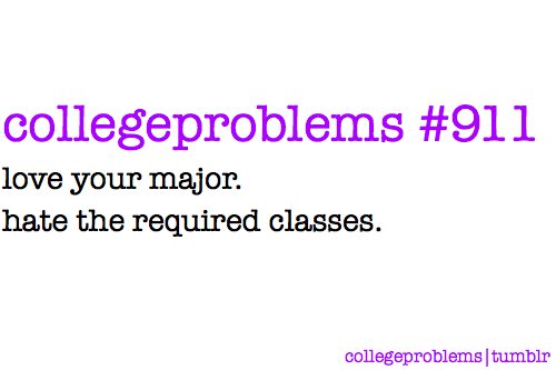 story of my life…. I want my upper division classes~