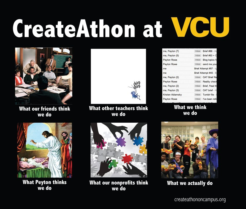 I decided to give CreateAthon onCampus at VCU the meme treatment.  -C  P.S. Pass it on!