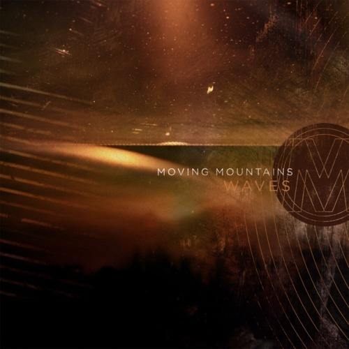 Currently Listening: Moving Mountains: Waves